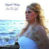 Into the Light by Crystal Money