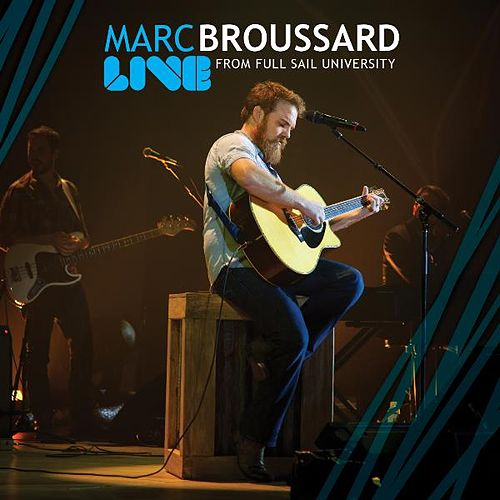 Live at Full Sail University by Marc Broussard