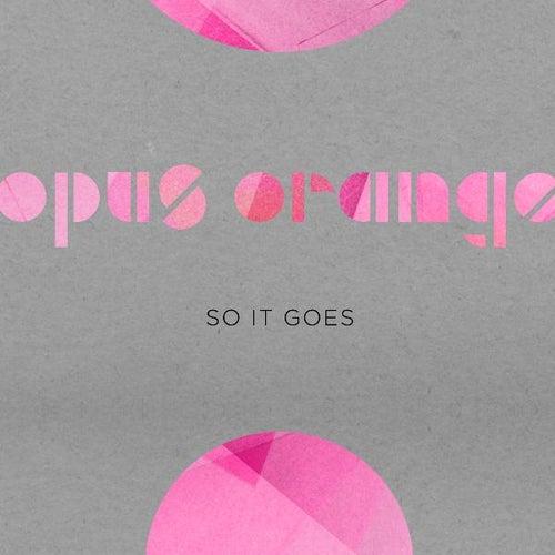 So It Goes by Opus Orange