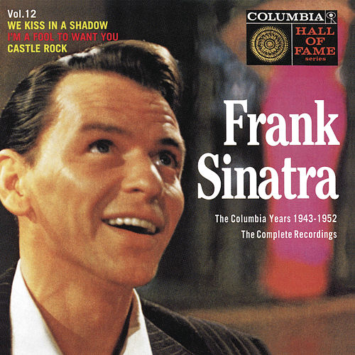 The Columbia Years (1943-1952): The Complete Recordings: Volume 12 by Frank Sinatra