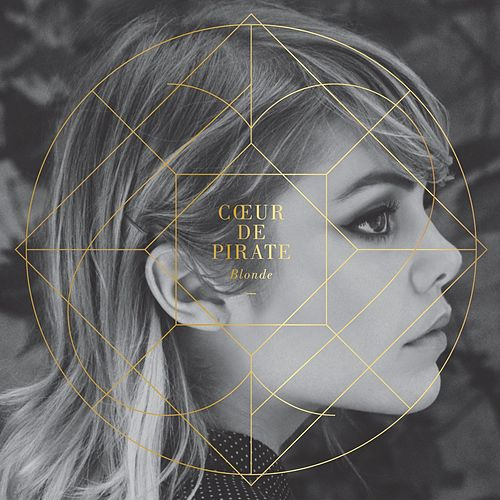 Blonde by Coeur de Pirate