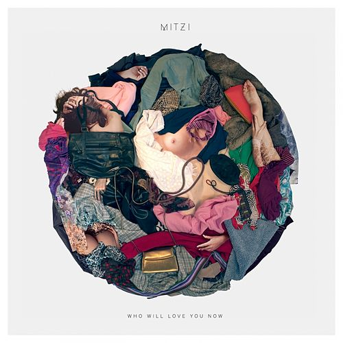 Who Will Love You Now by Mitzi
