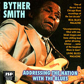 Addressing The Nation With The Blues by Byther Smith