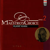 Maestro's Choice - Vilayet Khan by Vilayat Khan