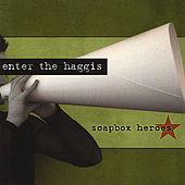 Soapbox Heroes by Enter The Haggis