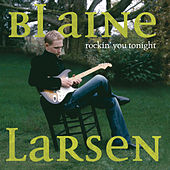 Rockin' You Tonight by Blaine Larsen