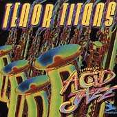 Legends Of Acid Jazz: Tenor Titans by Various Artists