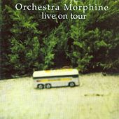 Live On Tour by Orchestra Morphine