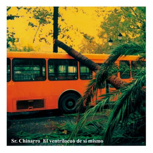 El Ventrílocuo de Sí Mismo by Sr. Chinarro