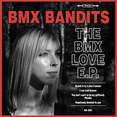 The BMX Love E.P. by BMX Bandits