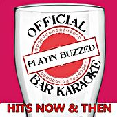 Official Bar Music: Hits Now & Then by Playin' Buzzed