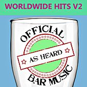 Official Bar Music: Worldwide Hits, Vol. 2 by Playin' Buzzed