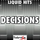 Decisions - A Tribute to Borgore and Miley Cyrus by Liquid Hits