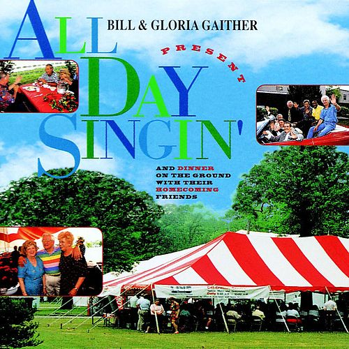All Day Singin' & Dinner On The Ground by Bill & Gloria Gaither