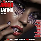 Amor Latino, Vol. 56 - 15 Big Latin Hits & Latin Love Songs (Bachata, Merengue, Salsa, Reggaeton, Kuduro, Mambo, Cumbia, Urbano, Ragga) by Various Artists