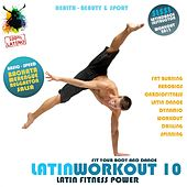 Latin Workout, Vol.10 - Latin Fitness Power 100% Latino (Health, Beauty & Sport: Fat Burning, Aerobics, Latin Dance, Dynamic, Drilling, Spinning) by Various Artists