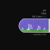 In/Casino/Out by At the Drive-In