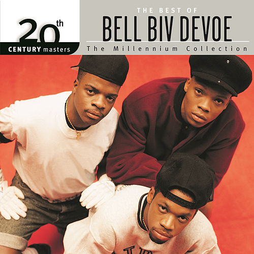 The Best of Bell Biv Devoe: The Millennium Collection by Bell Biv Devoe