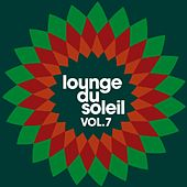 Lounge Du Soleil Vol.7 by Various Artists