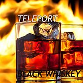 Black Whiskey - Single by TELEPORT