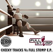 Cheeky Tracks vs Full Stomp by Various Artists