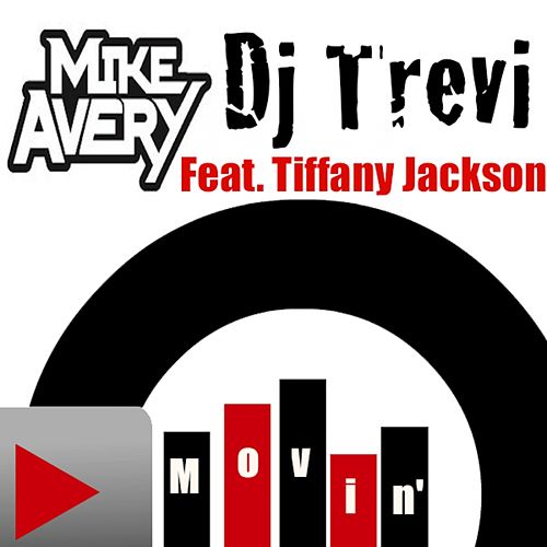 Movin' (feat. Tiffany Jackson) by Mike Avery