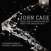 Cage: Music for an Aquatic Ballet, Music for Carrilon No. 6 by Various Artists