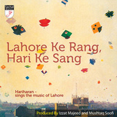 Lahore Ke Rang, Hari Ke Sang by Hariharan