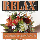 Relax Piano: Love Songs by Jeremy Weinglass