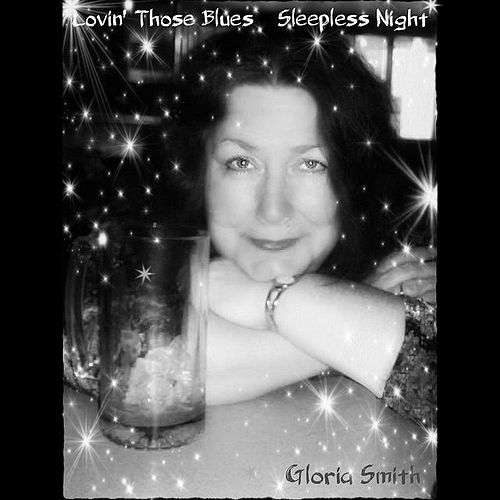 Lovin' Those Blues Sleepless Night by Gloria Smith