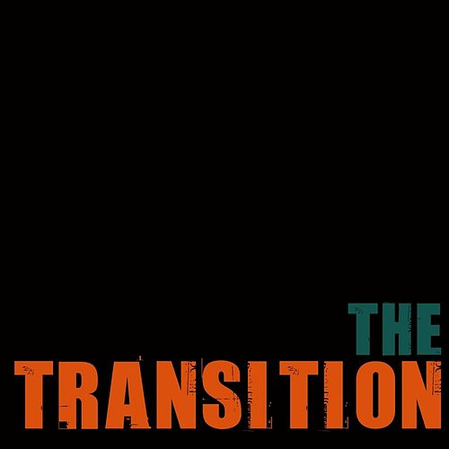 The Transition by Etthehiphoppreacher