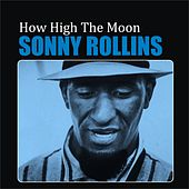 How High the Moon by Sonny Rollins