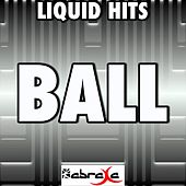 Ball - A Tribute to T.I. and Lil Wayne by Liquid Hits