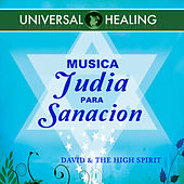 Musica judia para sanacion (Universal Healing) by David & The High Spirit
