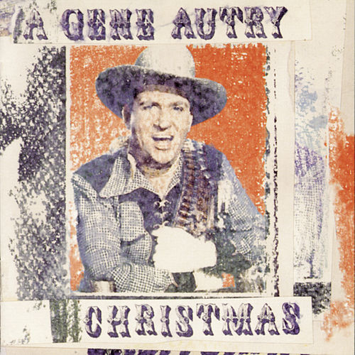 A Gene Autry Christmas by Gene Autry