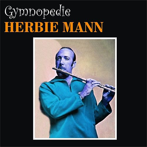 Gymnopedie by Herbie Mann