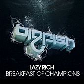 Breakfast of Champions by Lazy Rich