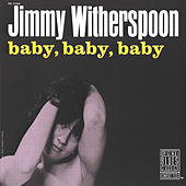 Baby, Baby, Baby by Jimmy Witherspoon