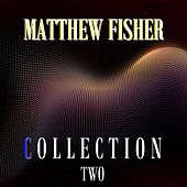 Collection Two by Matthew Fisher
