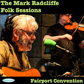 The Mark Radcliffe Folk Sessions - Fairport Convention by Fairport Convention