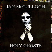 Holy Ghosts (Live at the Union Chapel / Pro Patria Mori) by Ian McCulloch