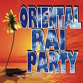 Oriental Raï Party by Various Artists