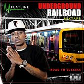 Underground Railroad (Special Edition) by Flatline