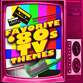 Favorite '80s Tv Themes by Various Artists