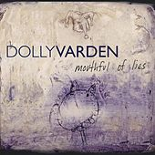 Mouthful Of Lies (Remastered) by Dolly Varden