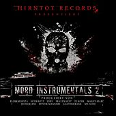 Hirntot Records präsentiert Mord Instrumentals 2 by Various Artists