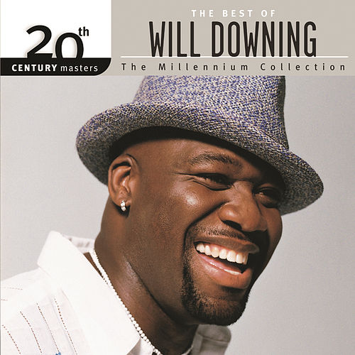 The Best Of Will Downing 20th Century Masters The Millennium Collection by Will Downing