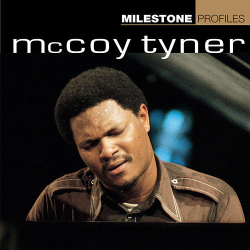 Milestone Profiles: McCoy Tyner by Various Artists