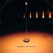 Not About Me by David Glenn