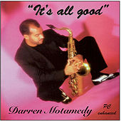 It's All Good by Darren Motamedy